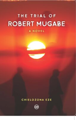 The Trial of Robert Mugabe