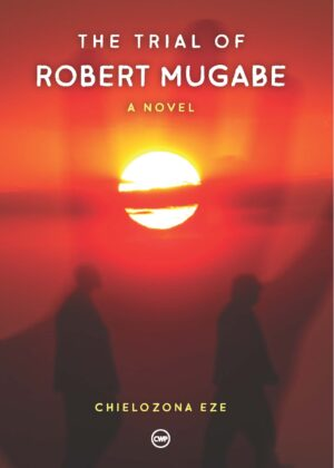 The Trial of Robert Mugabe